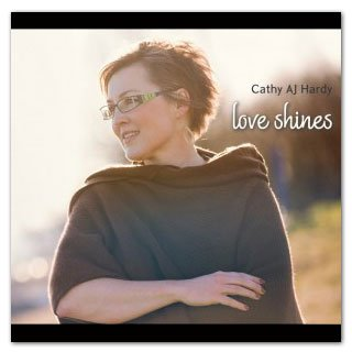 Love Shines CD by Cathy AJ Hardy