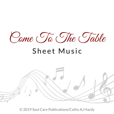 'Come To The Table' Cathy Aj Hardy Sheet Music