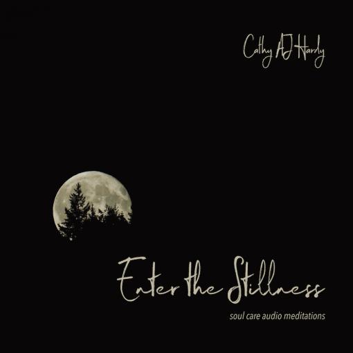 Enter the Stillness Audio Meditation CD by Cathy AJ Hardy