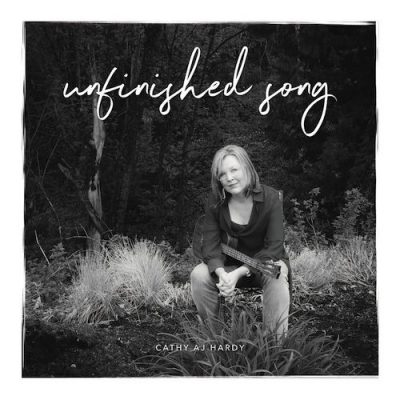 Cathy AJ Hardy 'Unfinished Song' Album Cover