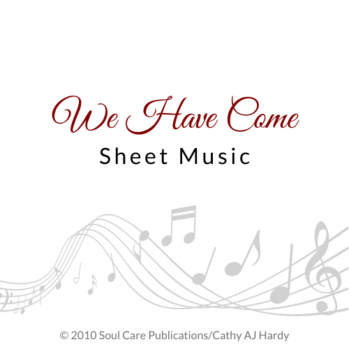 'We Have Come' Cathy Aj Hardy Sheet Music